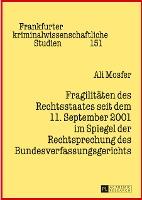 Fragilitäten des Rechtsstaates seit dem 11. September 2001 im Spiegel der Rechtsprechung des Bundesverfassungsgerichts