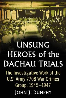Unsung Heroes of the Dachau Trials