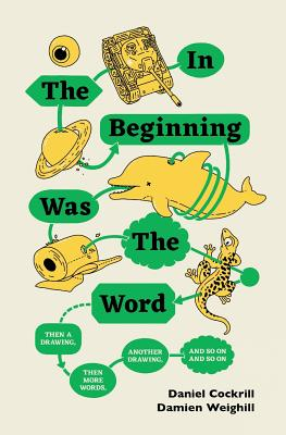 In the Beginning Was the Word, Then a Drawing, Then More Wor