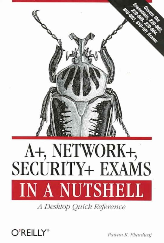 A+. Network+, Security+ Exams in a Nutshell