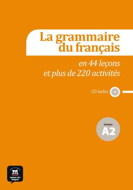 La grammaire du français + CD A2