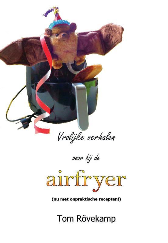 Vrolijke verhalen voor bij de airfryer