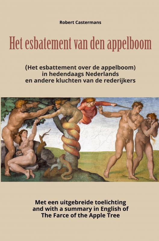 Het esbatement van den appelboom (Het esbattement over de appelboom) in hedendaags Nederlands en andere kluchten van de rederijkers